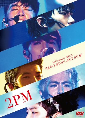 "2PM 1st Concert in SEOUL ""DON'T STOP CAN'T STOP"""