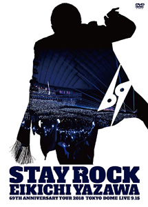 [DVD] STAY ROCK EIKICHI YAZAWA 69TH ANNIVERSARY TOUR 2018